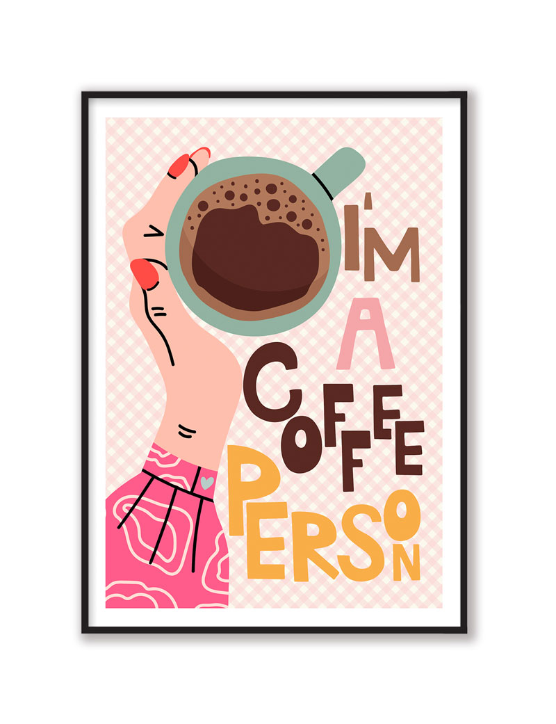 I'm a Coffee Person, Dog Art Print
