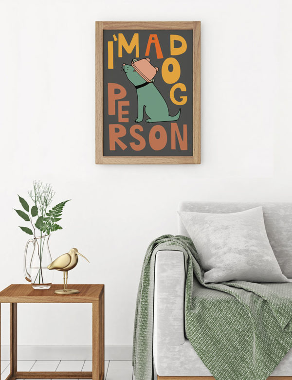 I'm a Dog Person, Dog Art Print
