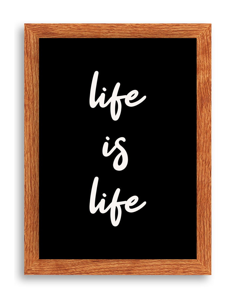 Life is Life Art Print